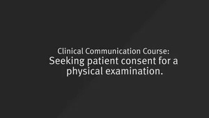 Clinical Communication Course - Seeking patient consent for a physical examination