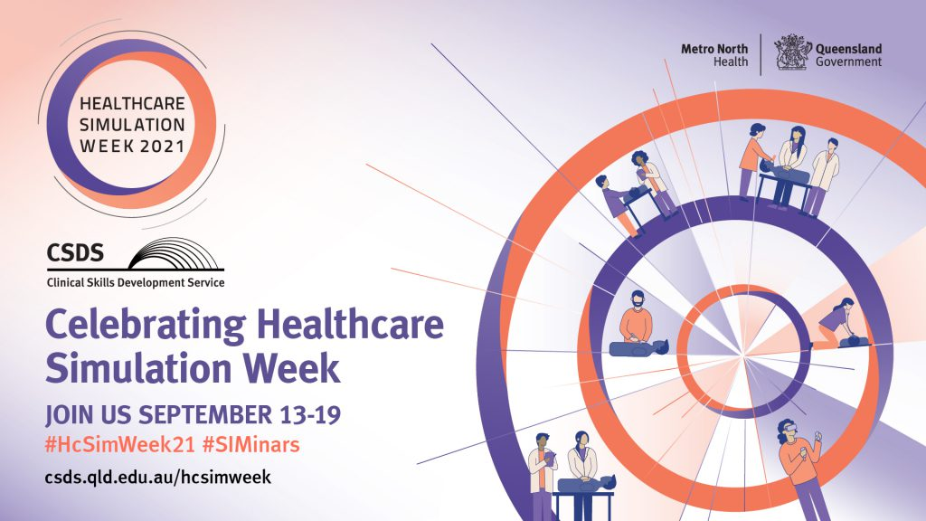 Graphic poster that says Celebrating Healthcare Simulation Week 13-19 September 2021